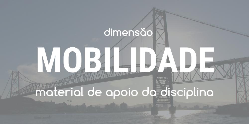 Dimensão Mobilidade - Workshop CHIS 2017 - Ponte Hercílio Luz
