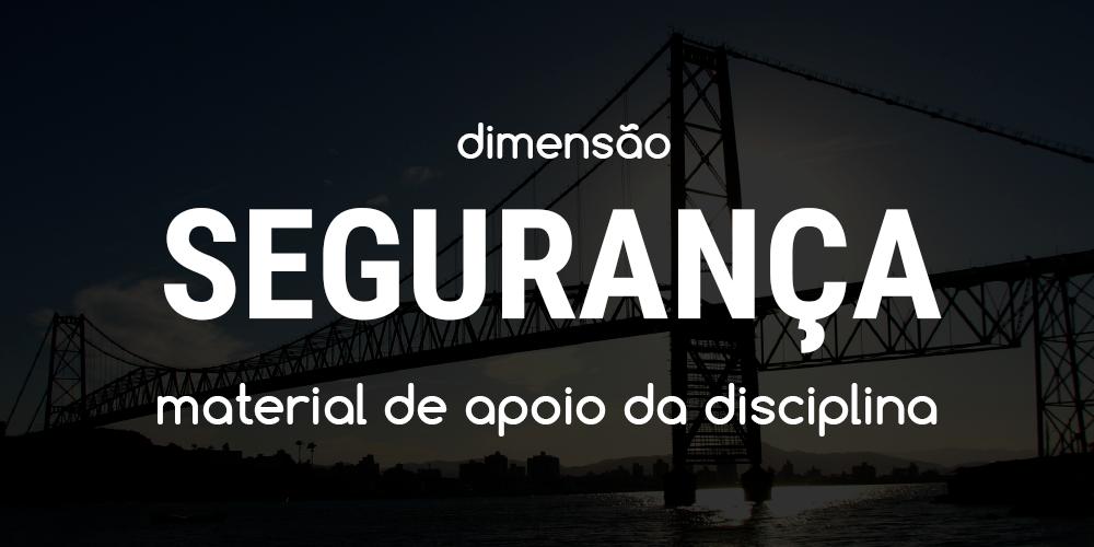 Dimensão Segurança - Workshop CHIS 2017 - Ponte Hercílio Luz