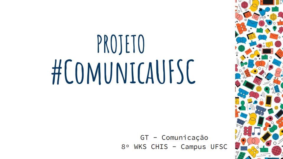 Apresentação final - 8 wks CHIS - GT Comunicação