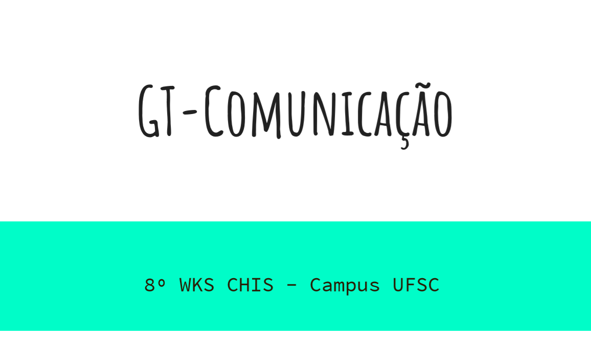 Apresentação preliminar - 8 wks CHIS - GT Comunicação