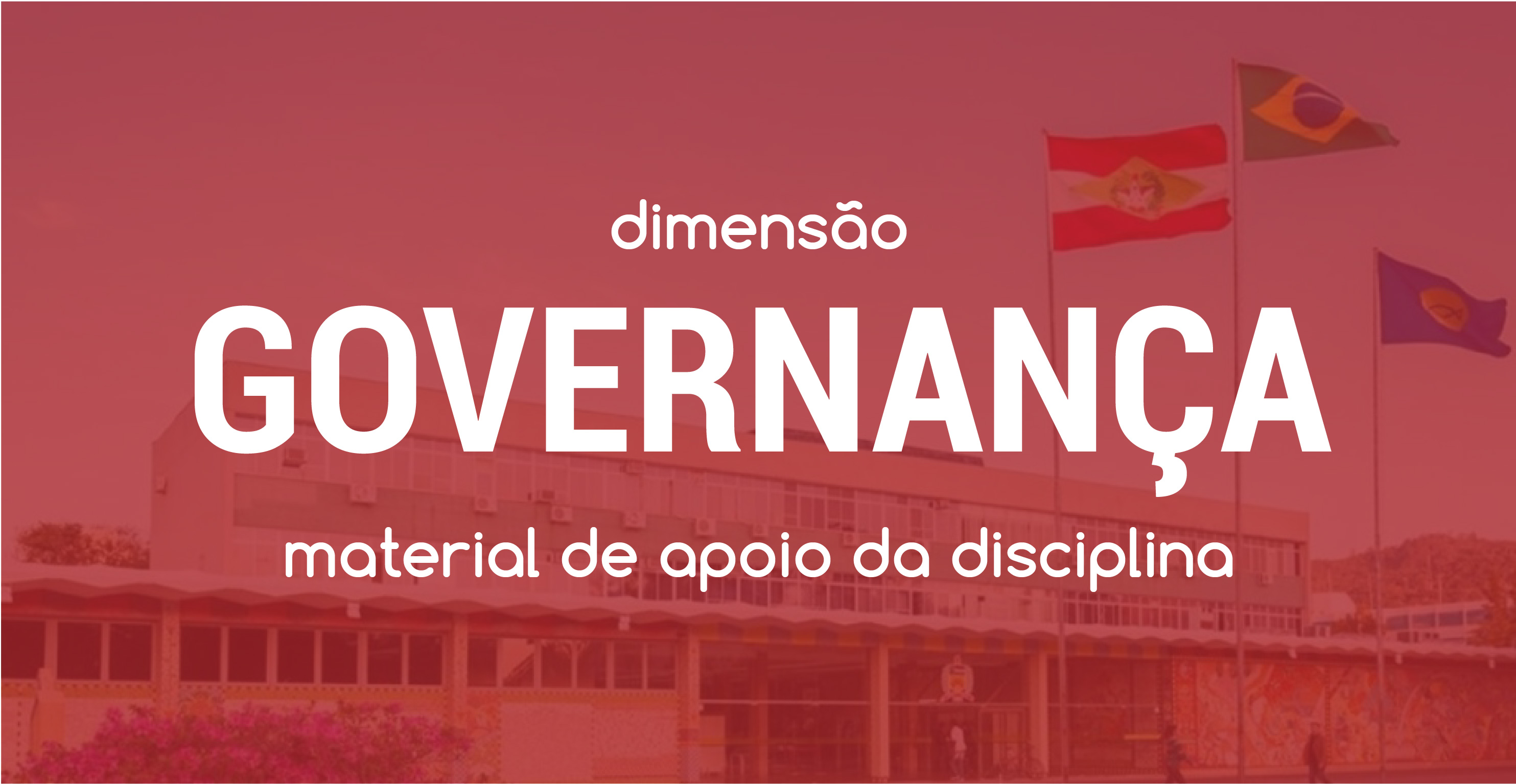 Dimensão Governança - Workshop CHIS 2018 - Campus UFSC